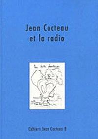 JEAN COCTEAU ET LA RADIO ET SON OEUVRE