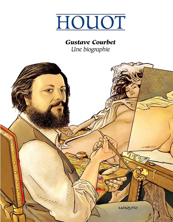 BANDE DESSINEE - GUSTAVE COURBET, UNE BIOGRAPHIE