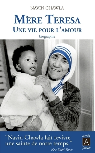MERE TERESA, UNE VIE POUR L'AMOUR