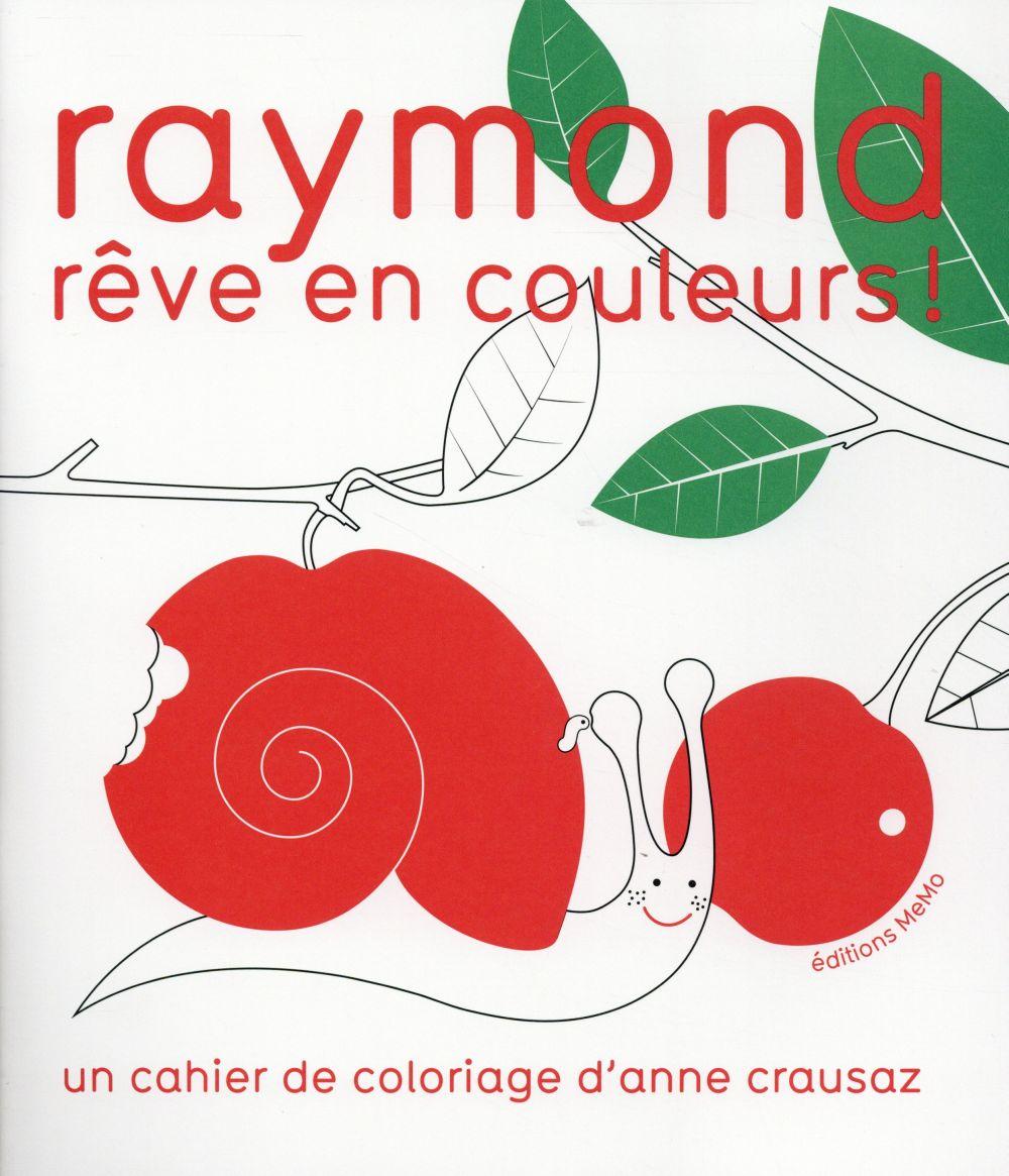 RAYMOND REVE EN COULEURS !