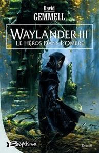WAYLANDER III - LE HEROS DANS L'OMBRE