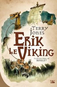 ERIK LE VIKING (EDITION RELIEE)