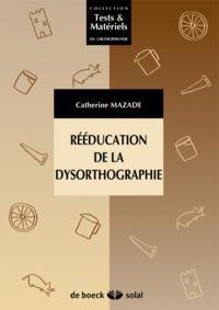 REEDUCATION DE LA DYSORTHOGRAPHIE