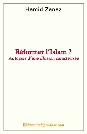 REFORMER L'ISLAM? AUTOPSIE D'UNE ILLUSION CARACTERISEE