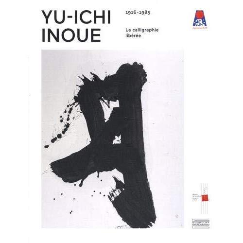 YU-ICHI INOUE (1916-1985) LA CALLIGRAPHIE LIBEREE