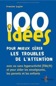 100 IDEES POUR MIEUX GERER LES TROUBLES DE L ATTENTION