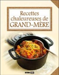 RECETTES CHALEUREUSES DE GRAND-MERE