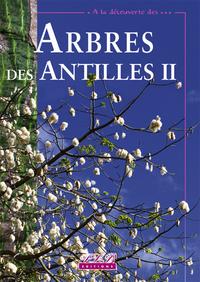 A LA DECOUVERTE DES... ARBRES DES ANTILLES TOME 2
