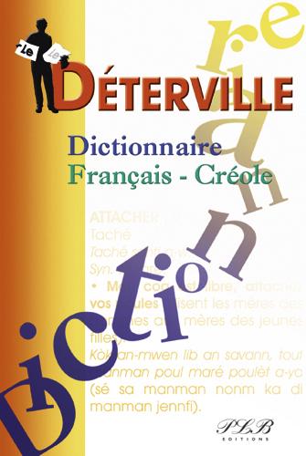 LE DETERVILLE DICTIONNAIRE FRANCAIS-CREOLE