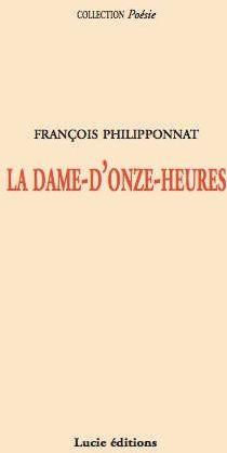 DAME D ONZE HEURES (LA)