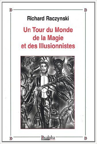 LE TOUR DU MONDE DE LA MAGIE ET DES ILLUSIONNISTES