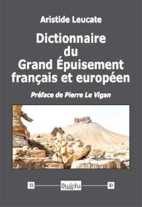 DICTIONNAIRE DU GRAND EPUISEMENT FRANCAIS ET EUROPEEN