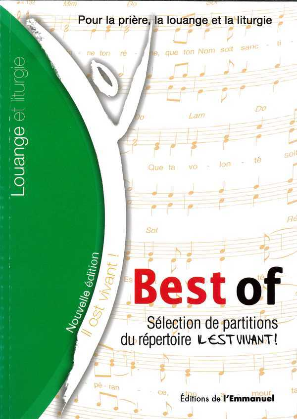 IL EST VIVANT - BEST OF - SELECTION DE CHANTS DE L' EMMANUEL - TEXTES ET PARTITIONS