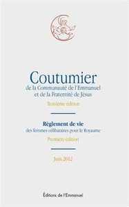 COUTUMIER DE LA COMMUNAUTE DE L'EMMANUEL ET DE LA FRATERNITE DE JESUS JUIN 2012