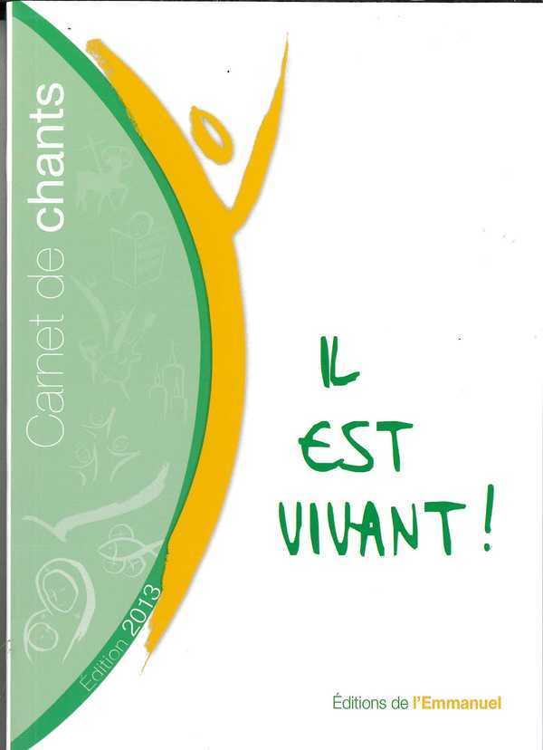 CARNET DE CHANTS  IL EST VIVANT ! - 2013 (GRAND FORMAT)
