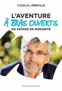 """L'AVENTURE """"A BRAS OUVERTS"""