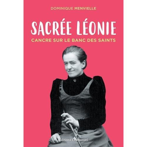 SACREE LEONIE, CANCRE SUR LE BANC DES SAINTS