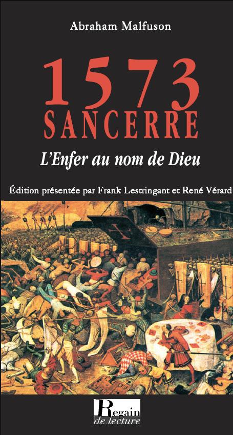 1573, SANCERRE : L'ENFER AU NOM DE DIEU