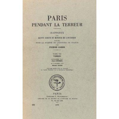 PARIS PENDANT LA TERREUR. RAPPORTS DES AGENTS SECRETS DU MINISTRE DE L'INTERIEUR