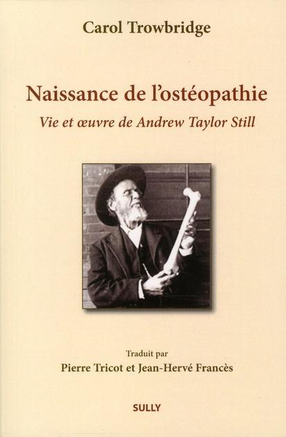 NAISSANCE DE L'OSTEOPATHIE