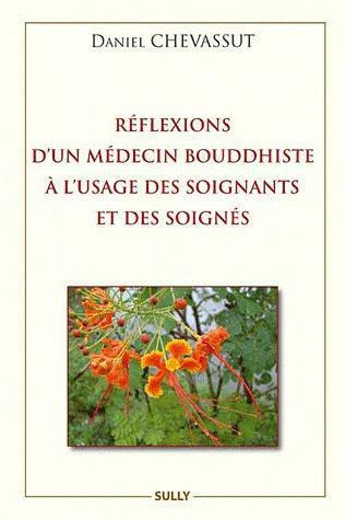REFLEXIONS D'UN MEDECIN BOUDDHISTE A L'USAGE DES SOIGNANTS ET DES SOIGNES