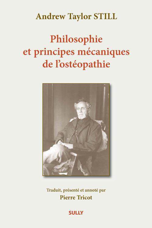 PHILOSOPHIE ET PRINCIPES MECANIQUES DE L'OSTEOPATHIE