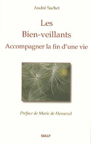 BIEN-VEILLANTS : ACCOMPAGNER LA FIN D'UNE VIE (LES)