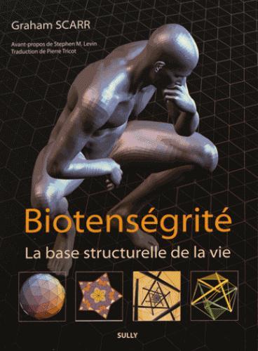 BIOTENSEGRITE LA BASE STRUCTURELLE DE LA VIE
