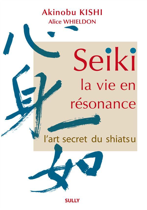 SEIKI LA VIE EN RESONANCE