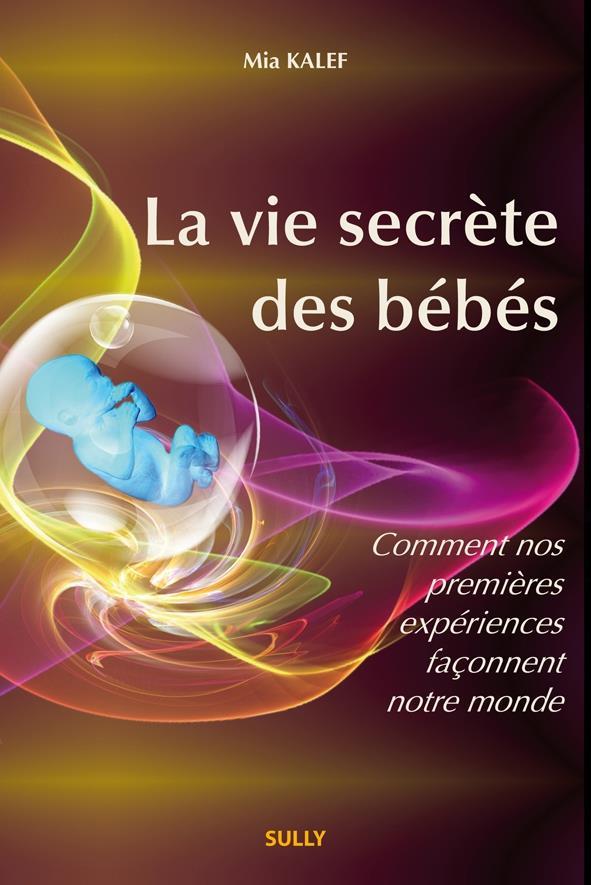 VIE SECRETE DES BEBES (LA)