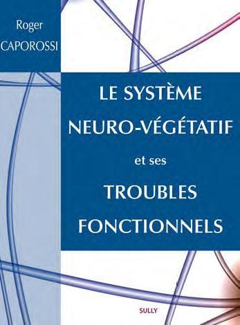 SYSTEME NEURO-VEGETATIF ET SES TROUBLES FONCTIONNELS (LE)
