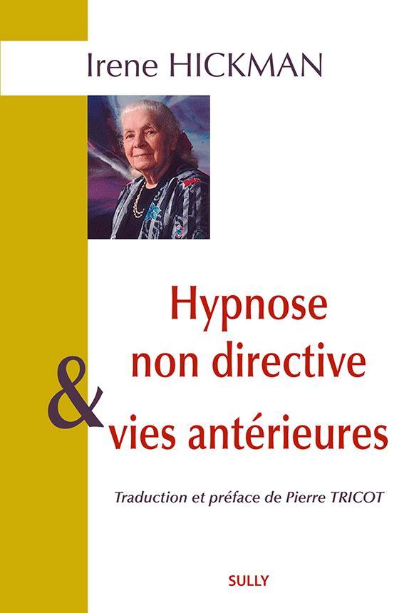 HYPNOSE NON DIRECTIVE ET VIES ANTERIEURES