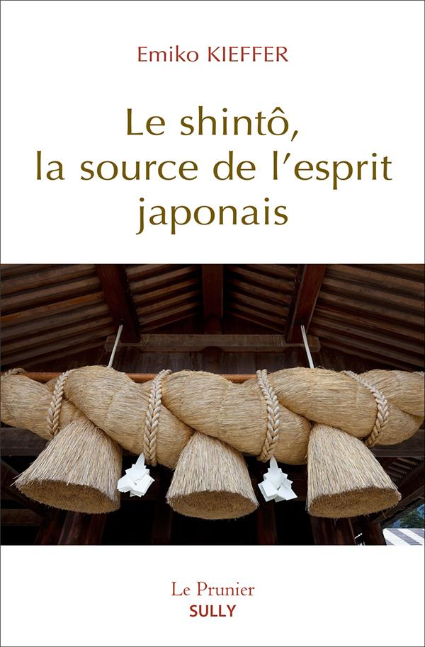 SHINTO LA SOURCE DE L'ESPRIT JAPONAIS (LE)