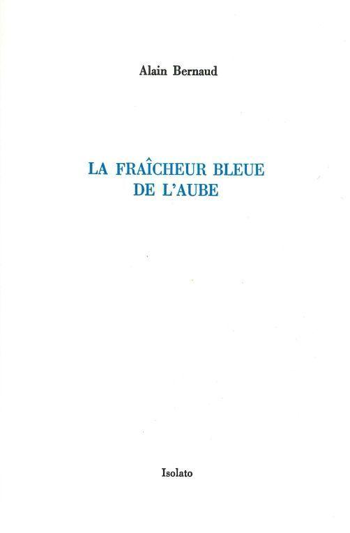 FRAICHEUR BLEUE DE L'AUBE (LA)