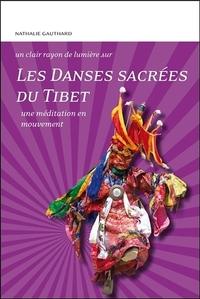 LES DANSES SACREES DU TIBET - UNE MEDITATION EN MOUVEMENT