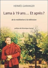 LAMA A 19 ANS... ET APRES ? DE LA MEDITATION A LA TELEVISION