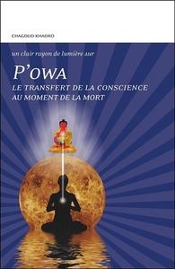 P'OWA - LE TRANSFERT DE LA CONSCIENCE AU MOMENT DE LA MORT