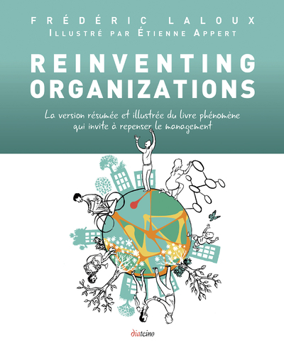 REINVENTING ORGANIZATIONS VERSION RESUMEE ET ILLUSTREE