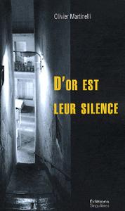 D'OR EST LEUR SILENCE : ROMAN POLICIER
