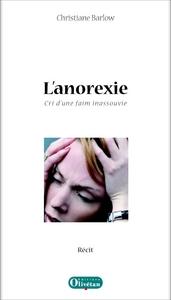 L'ANOREXIE. CRI D'UNE FAIM INASSOUVIE