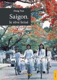 SAIGON, LE REVE BRISE