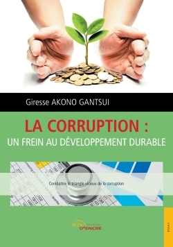 LA CORRUPTION : UN FREIN AU DEVELOPPEMENT DURABLE