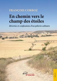 EN CHEMIN VERS LE CHAMP DES ETOILES