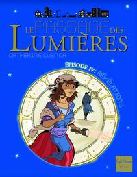 PASSAGE DES LUMIERES. REVELATIONS, EPISODE 4 (LE)