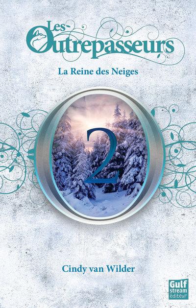 OUTREPASSEURS - LA REINE DES NEIGES T2 (LES)