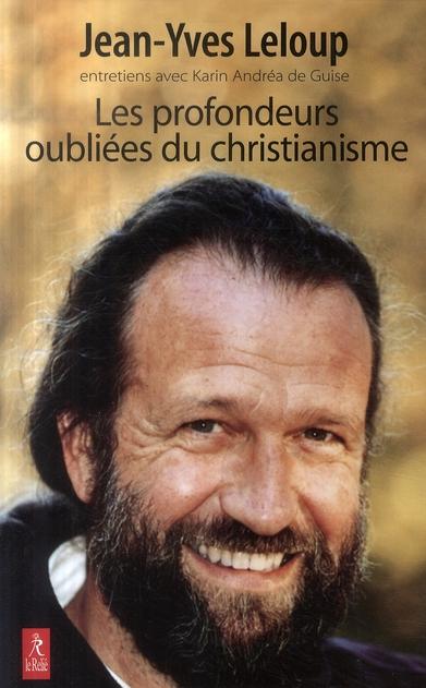 PROFONDEURS OUBLIEES DU CHRISTIANISME (LES)