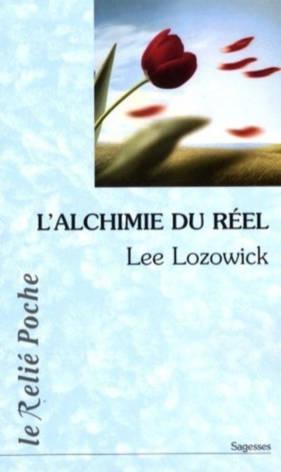 ALCHIMIE DU REEL (L')