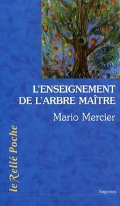 L'ENSEIGNEMENT DE L'ARBRE MAITRE