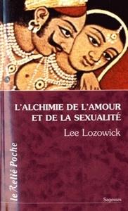 ALCHIMIE DE L'AMOUR ET DE LA SEXUALITE (L')