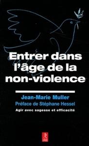 ENTRER DANS L'AGE DE LA NON-VIOLENCE